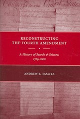 Reconstructing the Fourth Amendment | Andrew E. Taslitz |