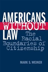 Americans Without Law | Mark S. Weiner |