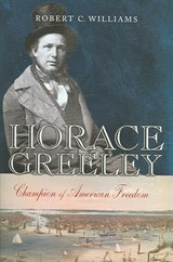 Horace Greeley | Robert C. Williams |