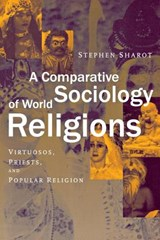 A Comparative Sociology of World Religions | Stephen Sharot |