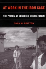 At Work in the Iron Cage | Dana M. Britton |
