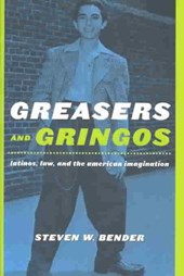 Greasers and Gringos | Steven W. Bender |