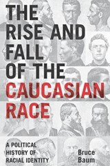 The Rise and Fall of the Caucasian Race | Bruce Baum |