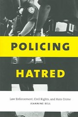 Policing Hatred | Jeannine Bell |