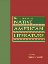 Dictionary of Native American Literature | A. Wiget |