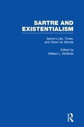 Sartre's Life, Times, and Vision Du Monde