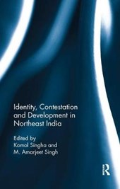 Identity, Contestation and Development in Northeast India