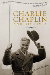 Charlie Chaplin and His Times | Kenneth S. Lynn |