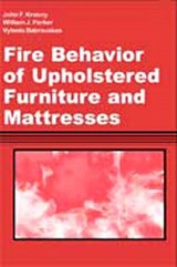 Fire Behavior of Upholstered Furniture and Mattresses | Krasny, John F. ; Parker, William J. ; Babrauskas, Vytenis |