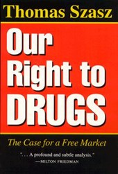 Our Right to Drugs | Thomas Szasz |