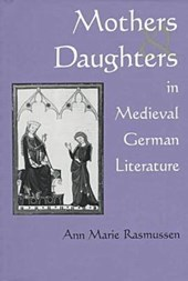 Mothers and Daughters in Medieval | Ann Marie Rasmussen |
