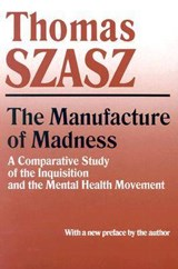 The Manufacture of Madness | Thomas Szasz |
