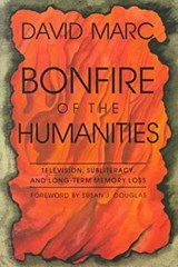 Bonfire of the Humanities | David Marc |