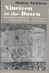 Nineteen to the Dozen Monologues and Bits and Bobs of Other Things | Sholem Aleichem |