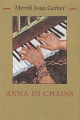 Anna in Chains | Merrill Joan Gerber |