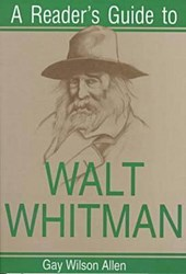 A Reader's Guide to Walt Whitman | Gay Wilson Allen |