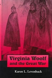 Virginia Woolf and the Great War | Karen L. Levenback |