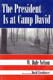 The President is at Camp David | W. Dale Nelson |