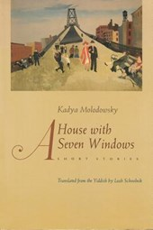 A House with Seven Windows | Kadya Molodowsky |