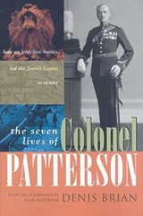 The Seven Lives of Colonel Patterson | Denis Brian |