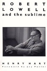 Robert Lowell and the Sublime | Henry Hersch Hart |