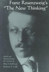 "Franz Rosenzweig's ""The New Thinking"""