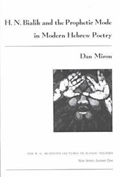 H. N. Bialik and the Prophetic Mode in Modern Hebrew Poetry