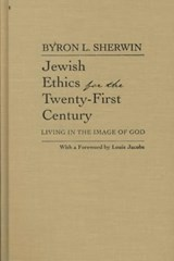 Jewish Ethics for the Twenty-First Century | Byron L. Sherwin |