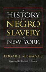 A History of Negro Slavery in New York | Edgar J. McManus |