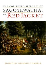 The Collected Speeches of Sagoyewatha, or Red Jacket |  |