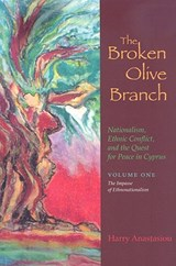 The Broken Olive Branch, Volume | Harry Anastasiou |