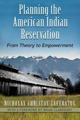 Planning the American Indian Reservation | Nicholas Christos Zaferatos |