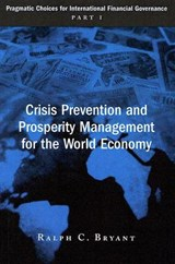 Crisis Prevention and Prosperity Management for the World Economy | Ralph C. Bryant |