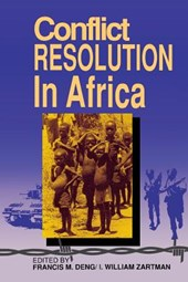 Conflict Resolution in Africa | Francis Mading Deng & I. William Zartman |