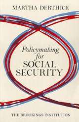 Policymaking for Social Security | Martha Derthick |