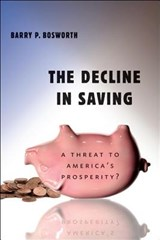 The Decline in Saving | Barry P. Bosworth |