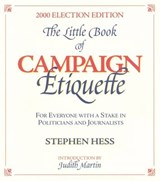 The Little Book of Campaign Etiquette, 2000 Election Edition | Stephen Hess |