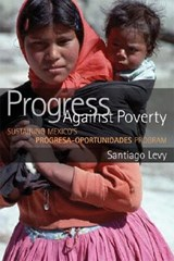 Progress Against Poverty | Santiago Levy |
