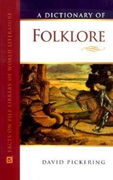 A Dictionary of Folklore | David Pickering |