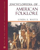 Encyclopedia of American Folklore | Linda S. Watts |