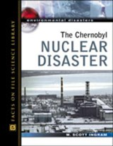 The Chernobyl Nuclear Disaster | Scott Ingram |