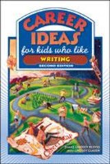 Career Ideas for Kids Who Like Writing | Reeves, Diane Lindsey ; Clasen, Lindsey |