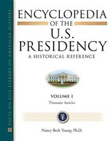 Encyclopedia of the U.S. Presidency | Nancy Beck Young |