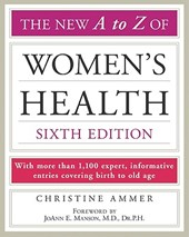 The New A to Z of Women's Health | Christine Ammer |