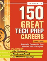150 Great Tech Prep Careers | Infobase Publishing |