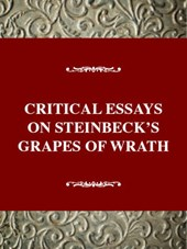 Critical Essays on Steinbeck's Grapes of Wrath