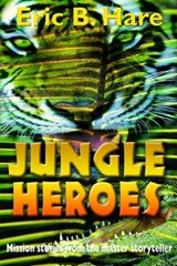 Jungle Heroes and Other Stories | Eric B. Hare |