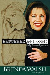 Battered to Blessed | Brenda Walsh |