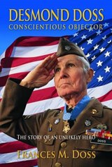 Desmond Doss Conscientious Objector | Francess M Doss |