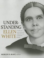 Understanding Ellen White